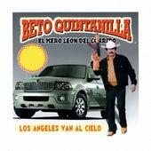 Los Angeles Van Al Cielo by Beto Quintanilla El Mero Leon Del Corrido