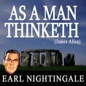 As A Man Thinketh (James Allen) by Earl Nightingale