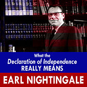 What The Declaration Of Independence REALLY MEANS by Earl Nightingale