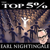 The Top 5% by Earl Nightingale