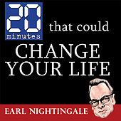 20 Minutes That Could Change Your Life by Earl Nightingale