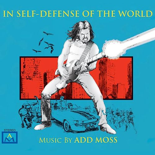In Self-Defense Of The World by Add Moss