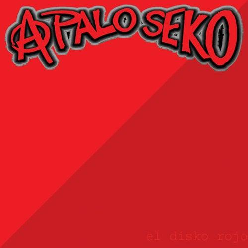 El disko rojo de A Palo Seko by A Palo Seko