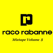Mixtape Volume 5 by Raco Rabanne