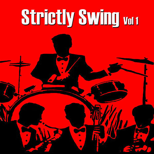 Strictly Swing, Vol. 1 by Various Artists