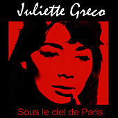 Sous le ciel de Paris by Juliette Greco