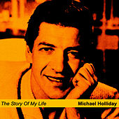 The Story of My Life by Michael Holliday