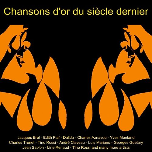 Chansons D'or Du Siècle Demier by Various Artists