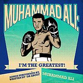 Muhammad Ali: I'm The Greatest! - Songs Performed By, Written By Or About Muhammad Ali (Remastered) by Various Artists