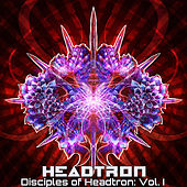 Disciples of Headtron: Vol. I by Various Artists