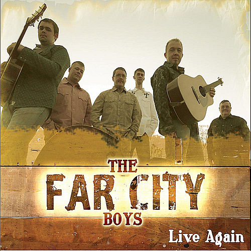 Live Again by The Far City Boys