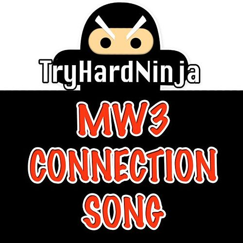 Mw3 Connection Song - Single by TryHardNinja