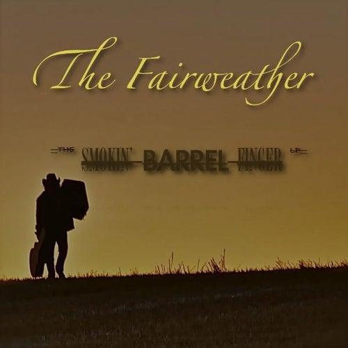 The Smokin' Barrel Finger Lp by Fairweather