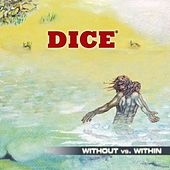 Without Vs. Within - Pt.1 by Dice