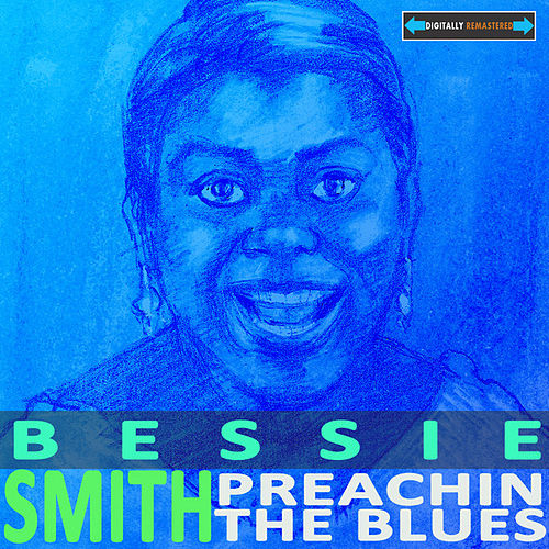 Preachin' The Blues by Bessie Smith