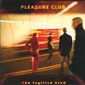 The Fugitive Kind by Pleasure Club