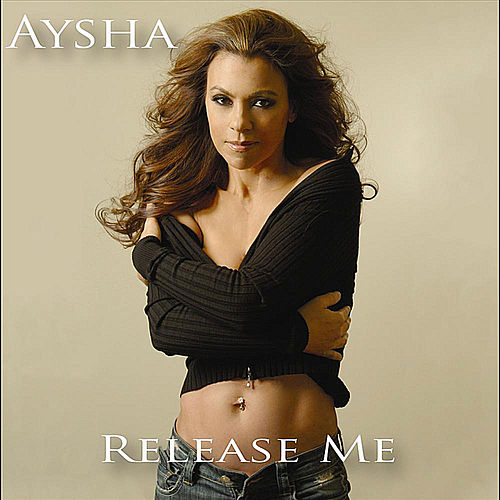 Release Me by Aysha