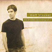 The B-Side Recording, Vol. 1 by Matt Brouwer