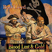 Blood, Lust & Gold by Ron Lloyd