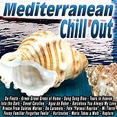 Mediterranean Chill Out by Various Artists