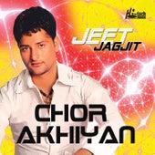 Chor Akhiyan by Jeet Jagjit