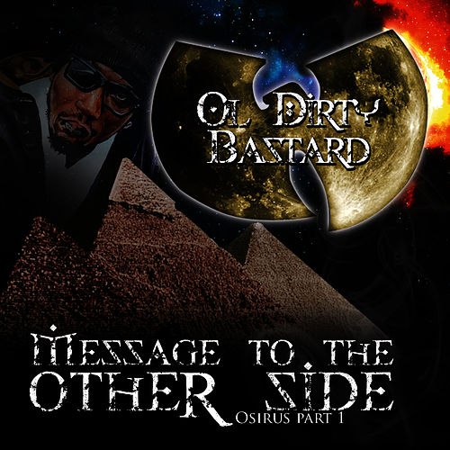 Message to the Other Side (Osirus Pt. 1) von Ol' Dirty Bastard