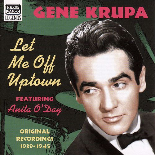 Krupa, Gene: Let Me Off Uptown (1939-1945) by Various Artists