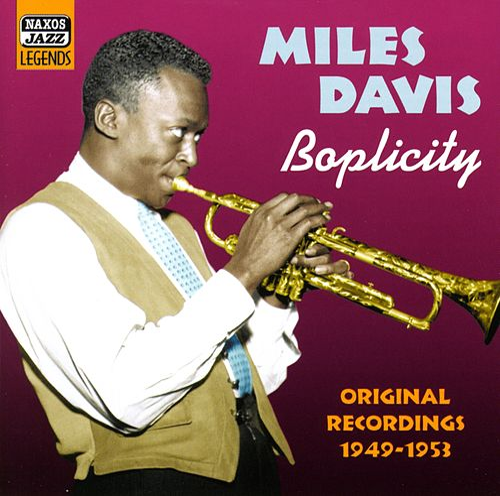 Davis, Miles: Boplicity (1949-1953) by Miles Davis