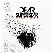 Damned Religion by Dear Superstar