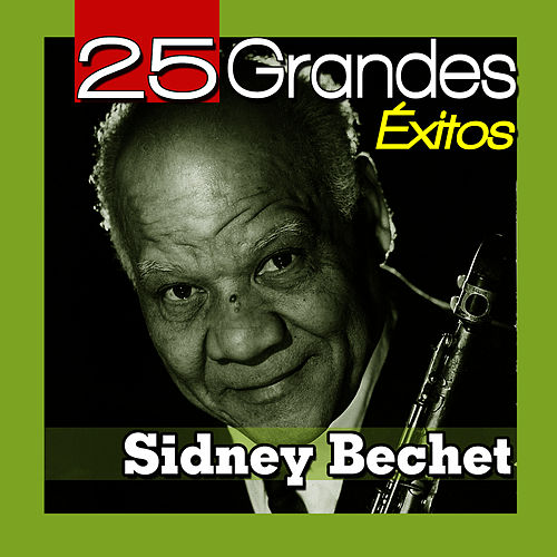 The Best Jazz of Sidney Bechet 13 Hits by Sidney Bechet