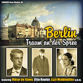 Berlin - Traum an der Spree (Original Recordings) by Various Artists