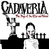 The Days of the After and Behind by Cadaveria