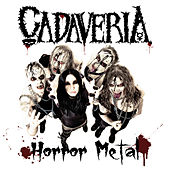 Horror Metal by Cadaveria