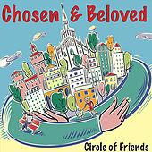 Chosen & Beloved by Circle Of Friends