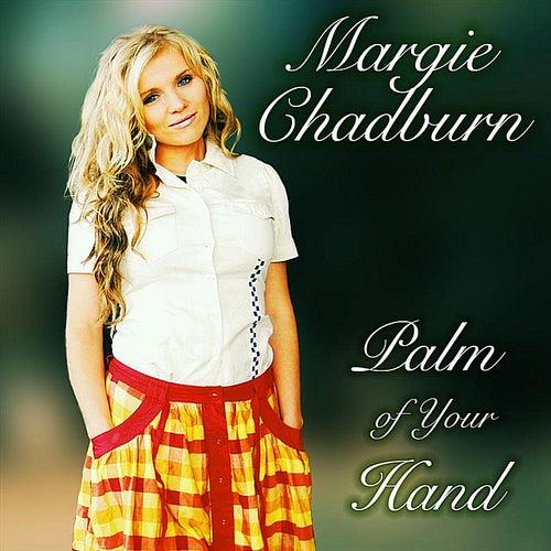 Palm of My Hand by Margie Chadburn