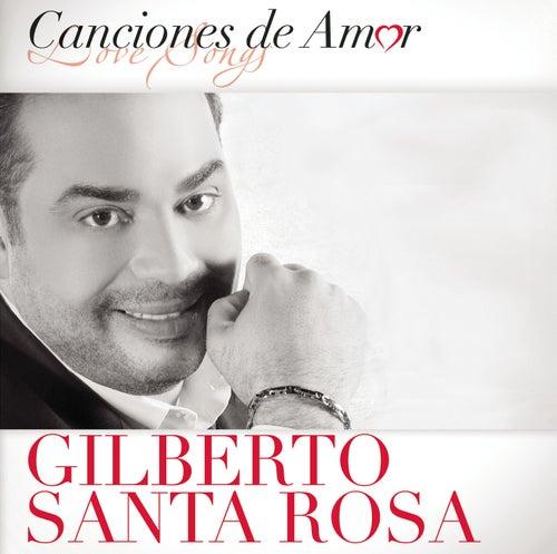 Canciones De Amor by Gilberto Santa Rosa