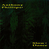 Slow Dance by Anthony Phillips