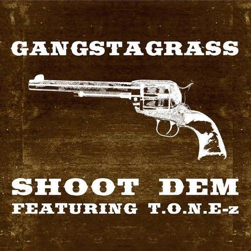 Shoot Dem (feat. T.O.N.E.-z) - Single by Gangstagrass