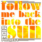 Follow Me Back Into The Sun - Single by The Side Project
