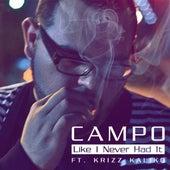 Like I Never Had It (feat. Krizz Kaliko) - Single by Campo