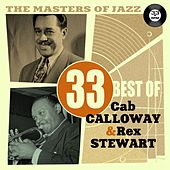The Masters of Jazz: 33 Best of Cab Calloway & Rex Stewart by Various Artists