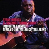 Immortal Franco: Africa's Unrivalled Guitar Legend by Syran Mbenza
