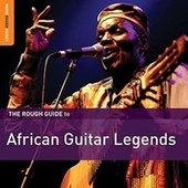 Rough Guide: African Guitar Legends by Various Artists