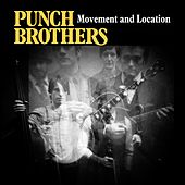 Movement and Location by Punch Brothers