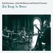 Six Days In Down by Bob Brozman