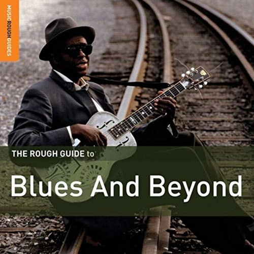 Rough Guide: Blues and Beyond by Various Artists