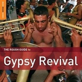 Rough Guide: Gypsy Revival by Various Artists