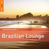 Rough Guide: Brazilian Lounge by Various Artists