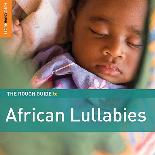 Rough Guide: African Lullabies by Various Artists