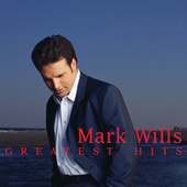 Greatest Hits by Mark Wills